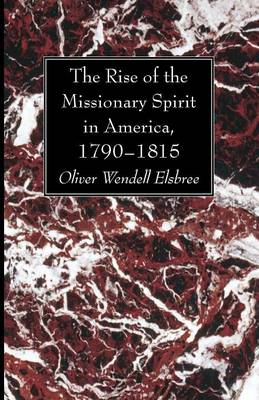 The Rise of the Missionary Spirit in America, 1790-1815