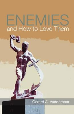 Enemies and How to Love Them