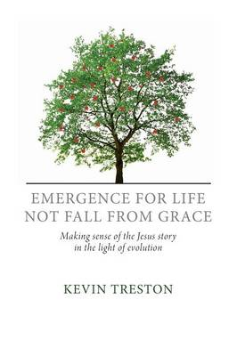 Emergence for Life Not Fall from Grace