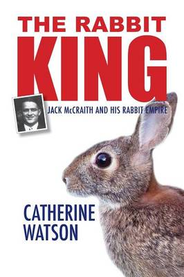 The Rabbit King: Jack McCraith and His Rabbit Empire