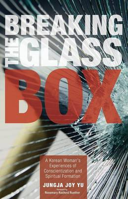 Breaking the Glass Box: A Korean Woman's Experiences of Conscientization and Spiritual Formation