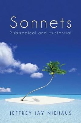 Sonnets: Subtropical and Existential