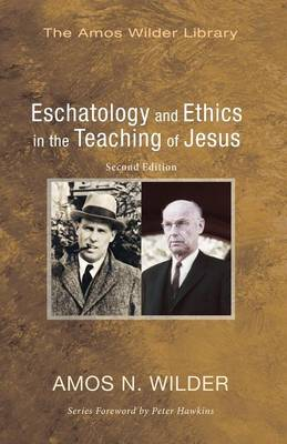 Eschatology and Ethics in the Teaching of Jesus