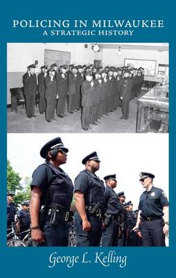 Policing in Milwaukee: A Strategic History