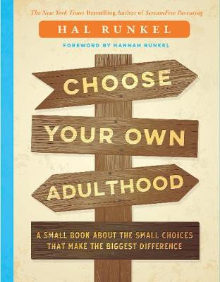 Choose Your Own Adulthood: A Small Book About the Small Choices that Make the Biggest Difference