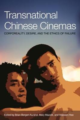Transnational Chinese Cinema: Corporeality, Desire, and Ethics