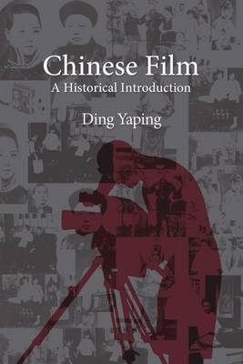 Chinese Film: A Historical Introduction