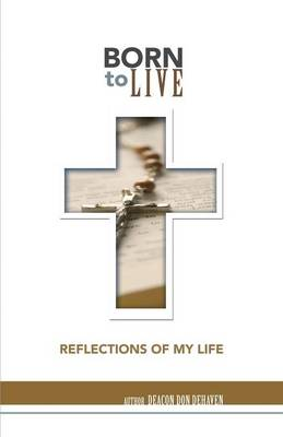 Born to Live: Reflections of My Life