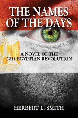 The Names of the Days: A Novel of the 2011 Egyptian Revolution