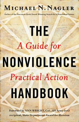 The Nonviolence Handbook: A Guide for Practical Action: A Guide for Practical Action