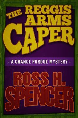 The Reggis Arms Caper: The Chance Purdue Series - Book Two