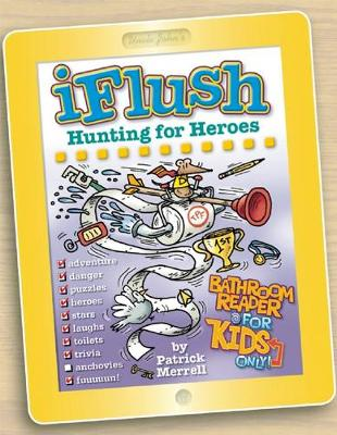 Uncle John's iFlush: Hunting for Heroes Bathroom Reader For Kids Only!: Bathroom Reader for Kids Only!
