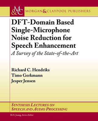 DFT-Domain Based Single-Microphone Noise Reduction for Speech Enhancement