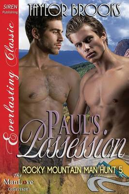 Paul's Possession [Rocky Mountain Man Hunt 5] (Siren Publishing Everlasting Classic Manlove)