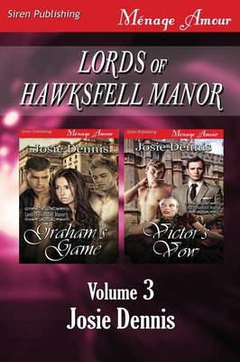 Lords of Hawksfell Manor, Volume 3 [Graham's Game: Victor's Vow] (Siren Publishing Menage Amour)