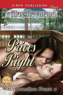 Prices Right [Her Canadian Dream 3] (Siren Publishing Classic)