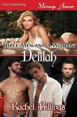Three Men and a Woman: Delilah (Siren Publishing Menage Amour)