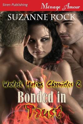 Bonded in Trust [Warlock Mating Chronicles 2] (Siren Publishing Menage Amour)