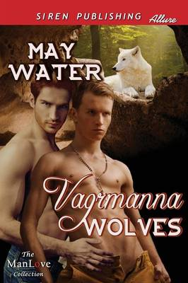 Vagrmanna Wolves (Siren Publishing Allure Manlove)