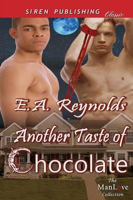 Another Taste of Chocolate [Sequel to a Taste of Chocolate] (Siren Publishing Classic Manlove)