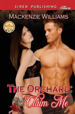 The Orchard: Claim Me (Siren Publishing Allure)