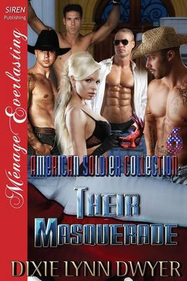 The American Soldier Collection 6: Their Masquerade (Siren Publishing Menage Everlasting)