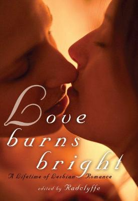 Love Burns Bright: A Lifetime of Lesbian Romance