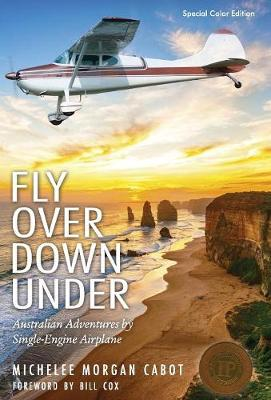 Fly Over Down Under: Australian Adventures by Single-Engine Airplane
