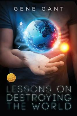 Lessons on Destroying the World [Library Edition]