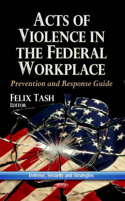 Acts of Violence in the Federal Workplace: Prevention and Response Guide