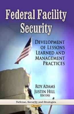 Federal Facility Security: Development of Lessons Learned & Management Practices