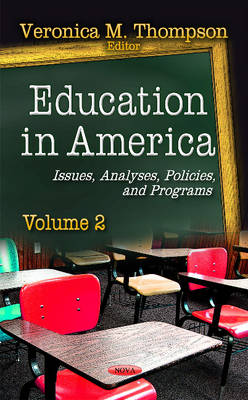 Education in America: Issues, Analyses, Policies, and Programs. Volume 2
