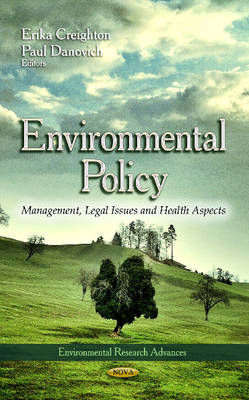 Environmental Policy: Management, Legal Issues & Health Aspects