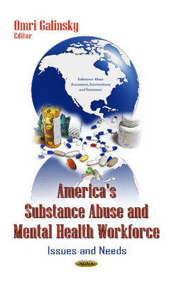 America's Substance Abuse & Mental Health Workforce: Issues & Needs