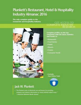 Plunkett's Restaurant & Hospitality Industry Almanac 2016: Restaurant & Hospitality Industry Market Research, Statistics, Trends & Leading Companies