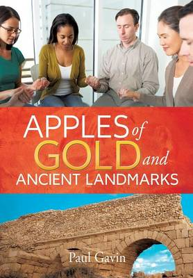 Apples of Gold and Ancient Landmarks