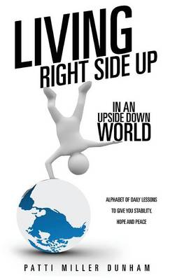 Living Right Side Up in an Upside Down World