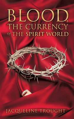 Blood, the Currency of the Spirit World
