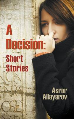 A Decision: Short Stories