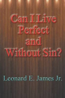 Can I Live Perfect and Without Sin?