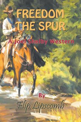 Freedom the Spur: A Joel Shelby Western
