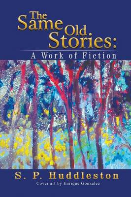 The Same Old Stories: A Work of Fiction