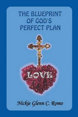 The Blueprint of God's Perfect Plan: Love