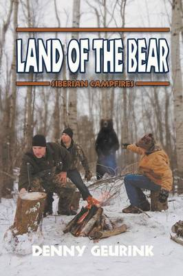Land of the Bear: Siberian Campfires