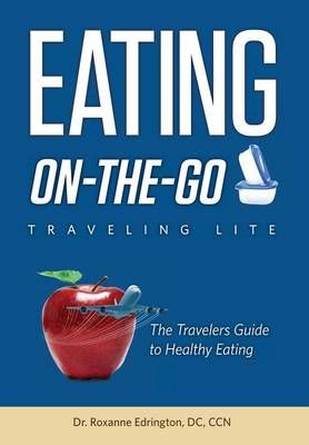 Eating on the Go: Traveling Lite