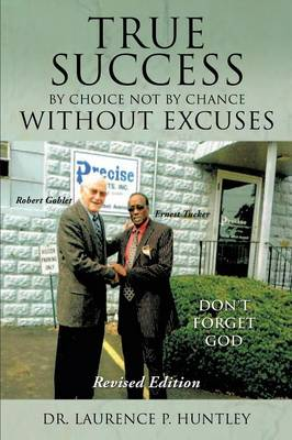 True Success by Choice Not by Chance Without Excuses