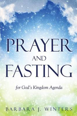 Prayer and Fasting for God's Kingdom Agenda