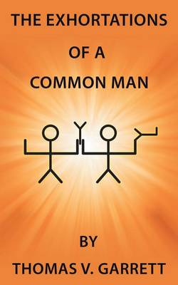 The Exhortations of a Common Man