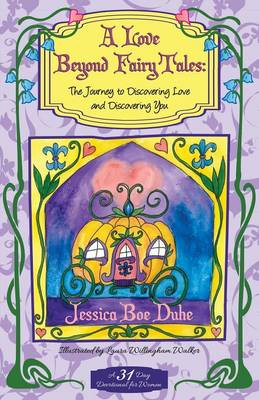 A Love Beyond Fairytales: The Journey to Discovering Love & Discovering You