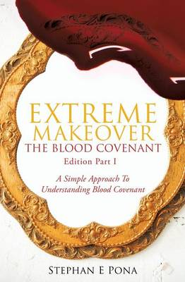 Extreme Makeover: The Blood Covenant Edition Part 1